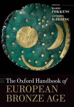 Book The Oxford Handbook of the European Bronze Age by Anthony Harding