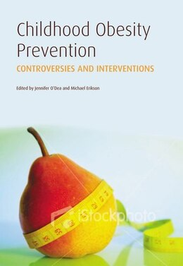 Book Childhood Obesity Prevention: International Research, Controversies and Interventions by Jennifer A. ODea