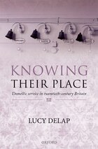 Knowing Their Place: Domestic Service in Twentieth-Century Britain