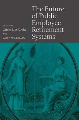 Book The Future of Public Employee Retirement Systems by Gary Anderson