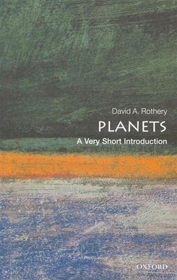 Book Planets: A Very Short Introduction by David A. Rothery