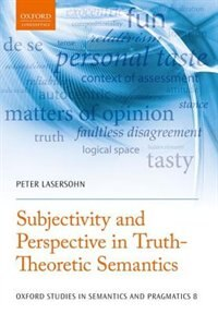 Book Subjectivity and Perspective in Truth-Theoretic Semantics by Peter Lasersohn