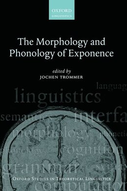 Book The Morphology and Phonology of Exponence by Jochen Trommer