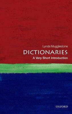 Book Dictionaries: A Very Short Introduction by Lynda Mugglestone