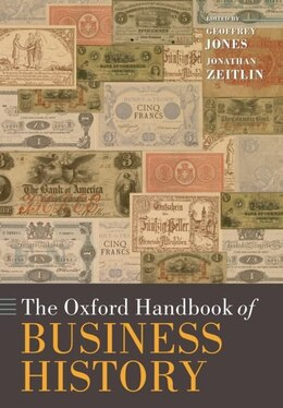 Book The Oxford Handbook of Business History by Geoffrey Jones