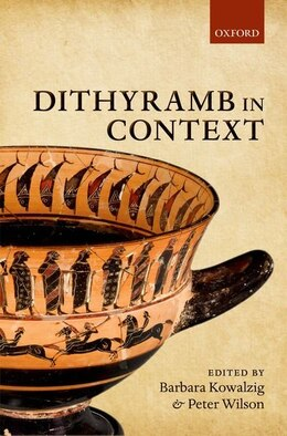 Book Dithyramb in Context by Barbara Kowalzig