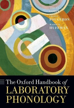 Book The Oxford Handbook of Laboratory Phonology by Abigail C. Cohn