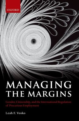 Book Managing the Margins: Gender, Citizenship, and the International Regulation of Precarious Employment by Leah F. Vosko