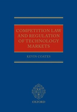 Book Competition Law and Regulation of Technology Markets by Kevin Coates