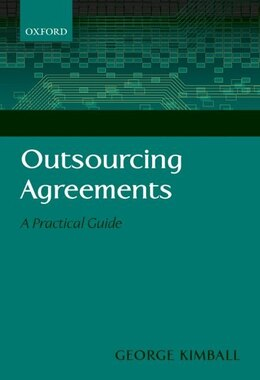 Book Outsourcing Agreements: A Practical Guide by George Kimball
