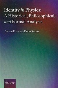 Book Identity in Physics: A Historical, Philosophical, and Formal Analysis by Steven French