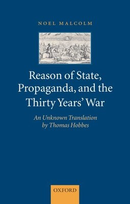 Book Reason of State, Propaganda, and the Thirty Years War: An Unknown Translation by Thomas Hobbes by Noel Malcolm