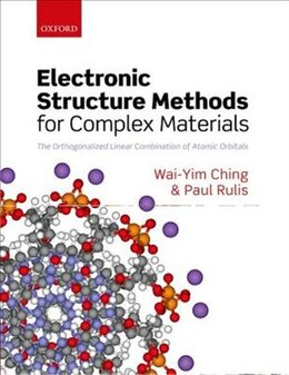 Book Electronic Structure Methods for Complex Materials: The orthogonalized linear combination of atomic… by Wai-Yim Ching