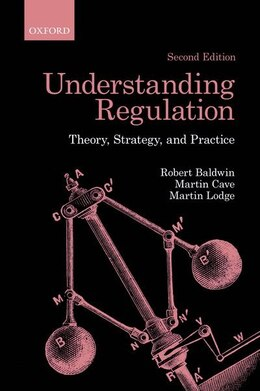 Book Understanding Regulation: Theory, Strategy, and Practice by Robert Baldwin