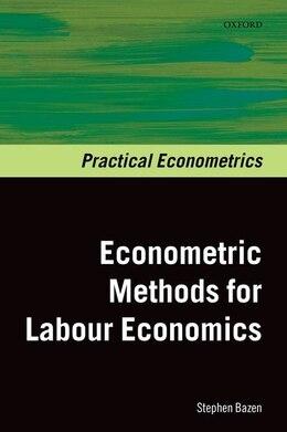 Book Econometric Methods for Labour Economics by Stephen Bazen