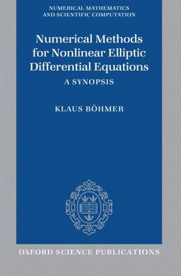 Book Numerical Methods for Nonlinear Elliptic Differential Equations: A Synopsis by Klaus Boehmer