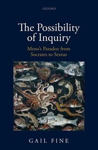 Book The Possibility of Inquiry: Menos Paradox from Socrates to Sextus by Gail Fine