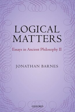 Book Logical Matters: Essays in Ancient Philosophy II by Jonathan Barnes