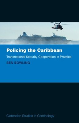 Book Policing the Caribbean by Ben Bowling