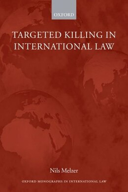 Book Targeted Killing in International Law by Nils Melzer