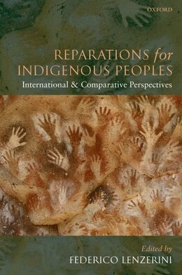 Book Reparations for Indigenous Peoples: International and Comparative Perspectives by Federico Lenzerini