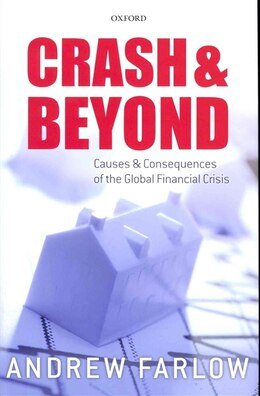 Book Crash and Beyond: Causes and Consequences of the Global Financial Crisis by Andrew Farlow