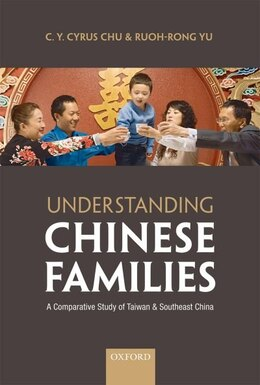 Book Understanding Chinese Families: A Comparative Study of Taiwan and Southeast China by C. Y. Cyrus Chu