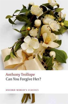 Book Can You Forgive Her? by Anthony Trollope