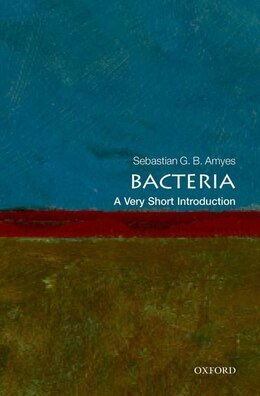 Book Bacteria: A Very Short Introduction by Sebastian G.B. Amyes
