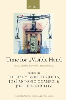Book Time for a Visible Hand: Lessons from the 2008 World Financial Crisis by Stephany Griffith-jones