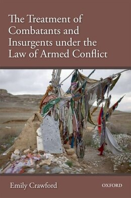 Book The Treatment of Combatants under the Law of Armed Conflict by Emily Crawford