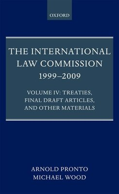 Book The International Law Commission 1999-2009: Volume IV: Treaties, Final Draft Articles and Other… by Michael Wood