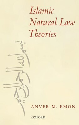 Book Islamic Natural Law Theories by Anver M. Emon