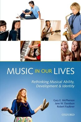 Book Music in Our Lives: Rethinking Musical Ability, Development and Identity by Gary E. McPherson