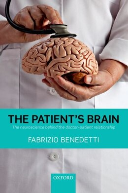 Book The Patients Brain: The neuroscience behind the doctor-patient relationship by Fabrizio Benedetti