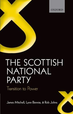 Book The Scottish National Party: Transition to Power by James Mitchell