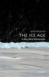Book The Ice Age: A Very Short Introduction by Jamie Woodward