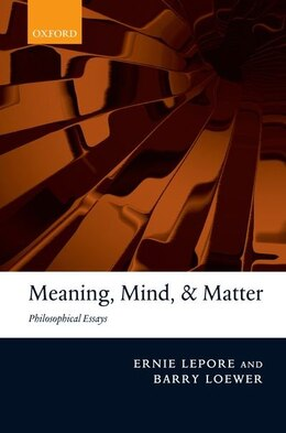Book Meaning, Mind, and Matter: Philosophical Essays by Ernie Lepore