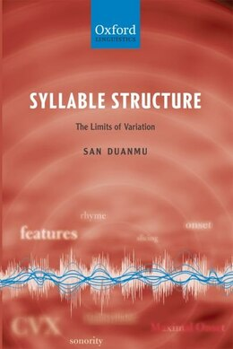 Book Syllable Structure: The Limits of Variation by San Duanmu