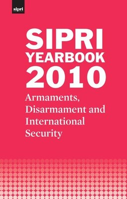 Book SIPRI Yearbook 2010: Armaments, Disarmament and International Security by Stockholm International Peace Research Institute