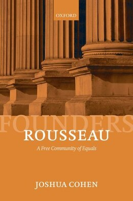 Book Rousseau: A Free Community of Equals by Joshua Cohen
