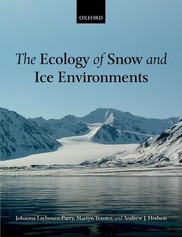 Book The Ecology of Snow and Ice Environments by Johanna Laybourn-Parry