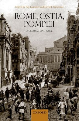Book Rome, Ostia, Pompeii: Movement and Space by Ray Laurence