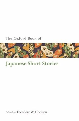 Book The Oxford Book of Japanese Short Stories by Theodore W. Goossen