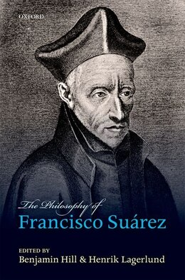 Book The Philosophy of Francisco Suarez by Benjamin Hill