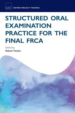 Book Structured Oral Examination Practice for the Final FRCA by Rakesh Tandon