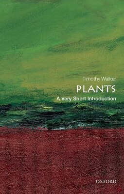 Book Plants: A Very Short Introduction by Timothy Walker