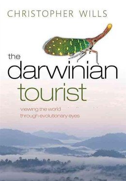 Book The Darwinian Tourist: Viewing the world through evolutionary eyes by CHRISTOPHER WILLS