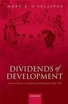 Dividends of Development: Securities Markets in the History of U.S. Capitalism, 1865-1922