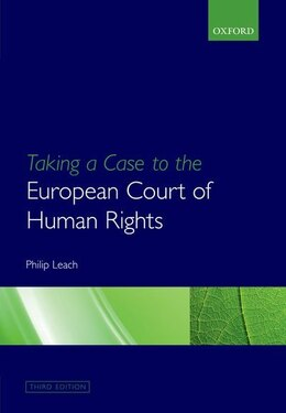 Book Taking a Case to the European Court of Human Rights by Philip Leach